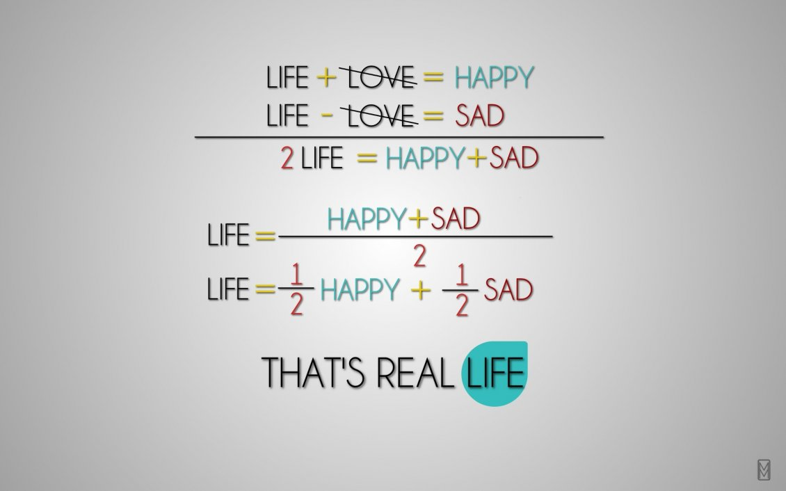 Download Wallpaper That is real life : half past happy and half past sad