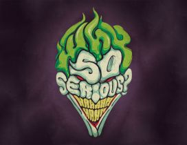 Joker, Why so serious?